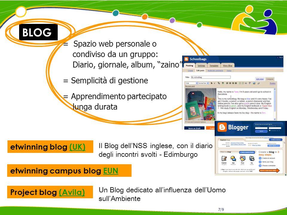 BLOG 7/9 etwinning blog (UK)(UK) = Spazio web personale o condiviso da un gruppo: Diario, giornale, album, zaino = Semplicità di gestione = Apprendime