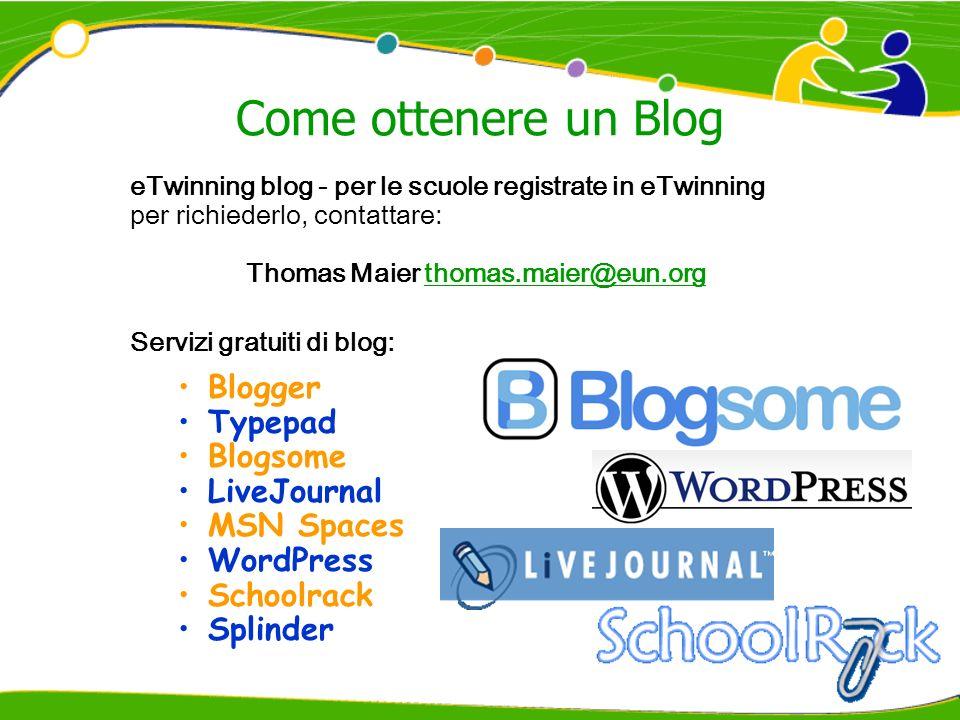 Come ottenere un Blog eTwinning blog - per le scuole registrate in eTwinning per richiederlo, contattare: Thomas Maier thomas.maier@eun.orgthomas.maie