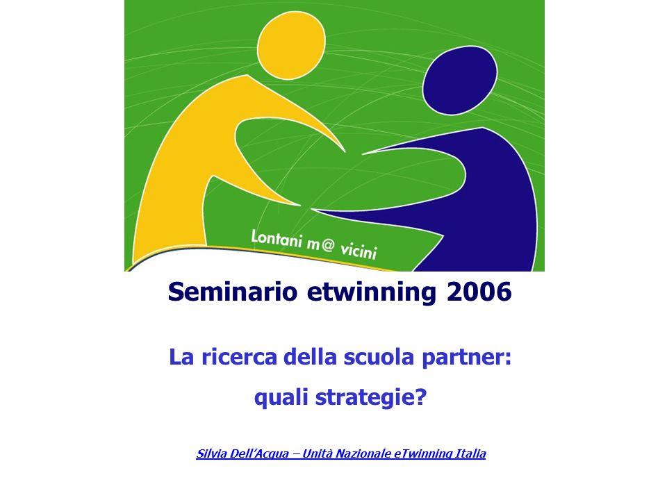Seminario etwinning 2006 La ricerca della scuola partner: quali strategie.
