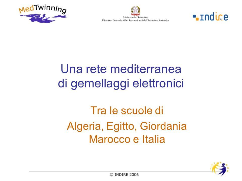 Una rete mediterranea di gemellaggi elettronici Tra le scuole di Algeria, Egitto, Giordania Marocco e Italia