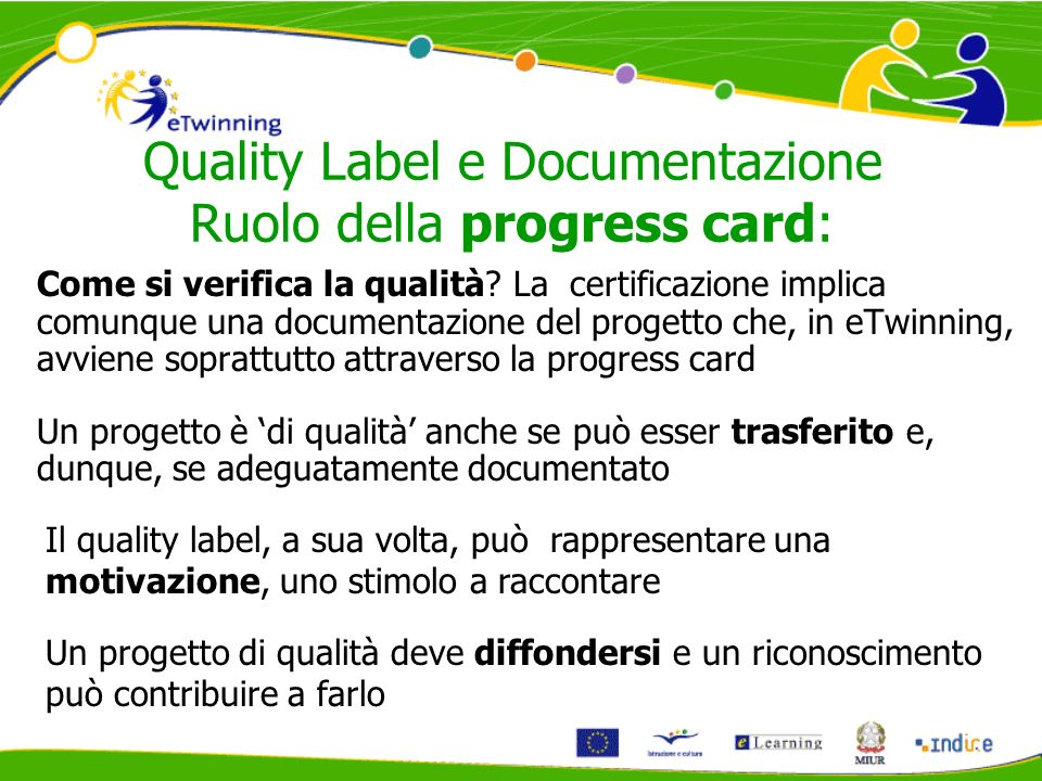 Quality Label e Documentazione Ruolo della progress card: Come si verifica la qualità.