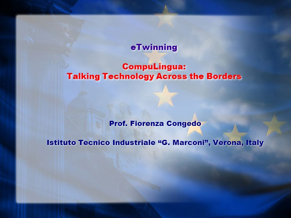 eTwinning CompuLingua: Talking Technology Across the Borders Prof.