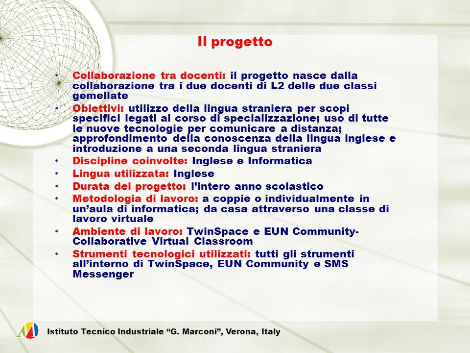 Il progetto Collaborazione tra docenti: il progetto nasce dalla collaborazione tra i due docenti di L2 delle due classi gemellate Obiettivi: utilizzo