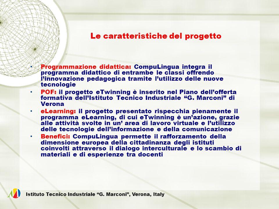 Le caratteristiche del progetto Programmazione didattica: CompuLingua integra il programma didattico di entrambe le classi offrendo linnovazione pedag
