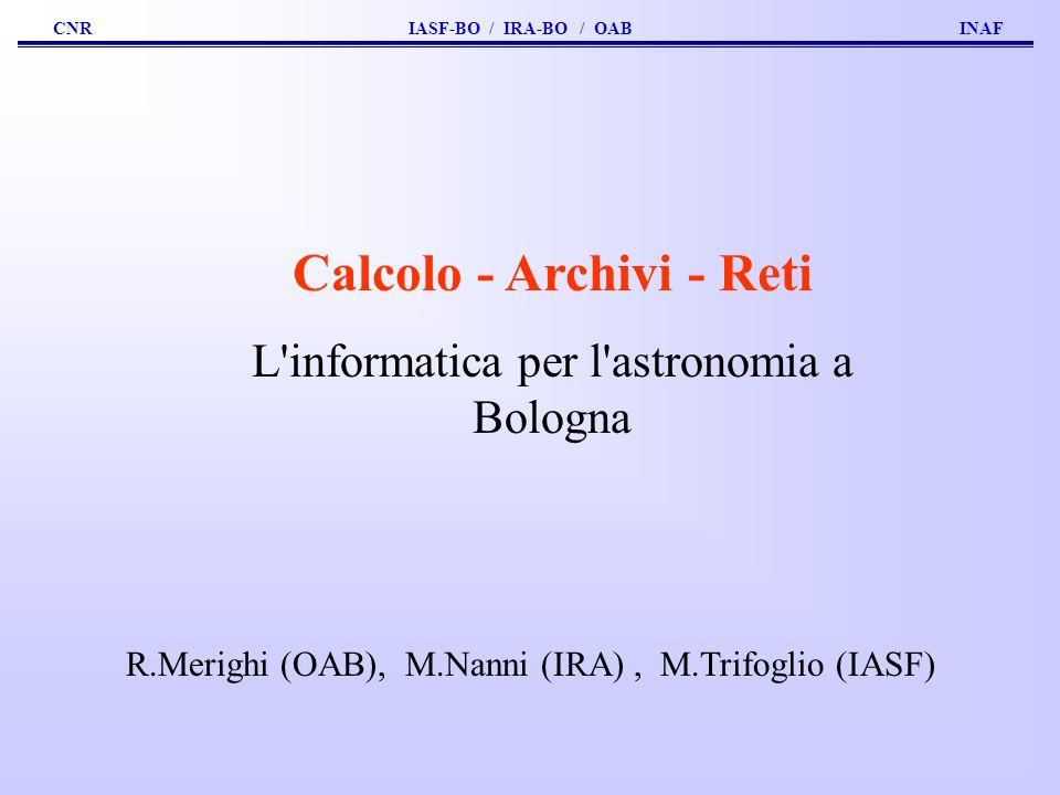 CNR IASF-BO / IRA-BO / OAB INAF 1980 2004 VAX-VMS - Dec-Unix - Unix - Linux ( & Windows ) L evoluzione del Calcolo