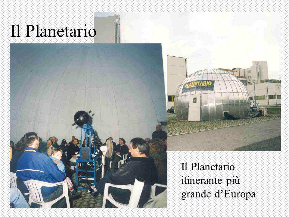 Il Planetario Il Planetario itinerante più grande dEuropa