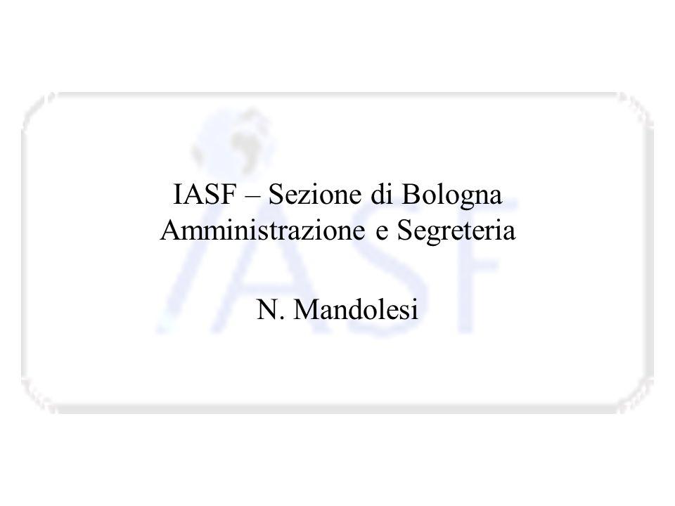 IASF – Sezione di Bologna Amministrazione e Segreteria N. Mandolesi