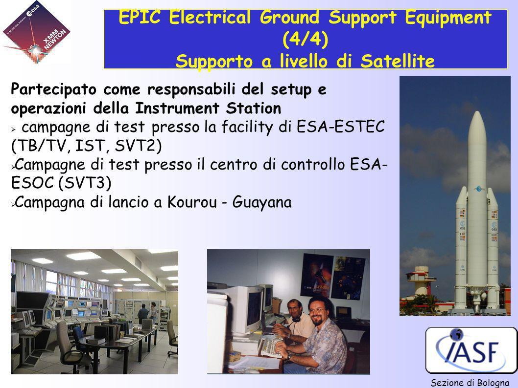 Sezione di Bologna EPIC Electrical Ground Support Equipment (4/4) Supporto a livello di Satellite Partecipato come responsabili del setup e operazioni
