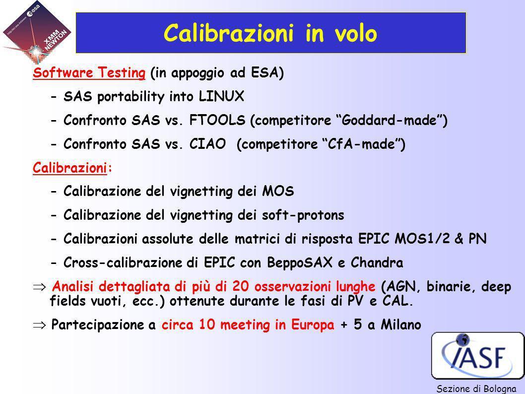 Sezione di Bologna Calibrazioni in volo Software Testing (in appoggio ad ESA) - SAS portability into LINUX - Confronto SAS vs. FTOOLS (competitore God