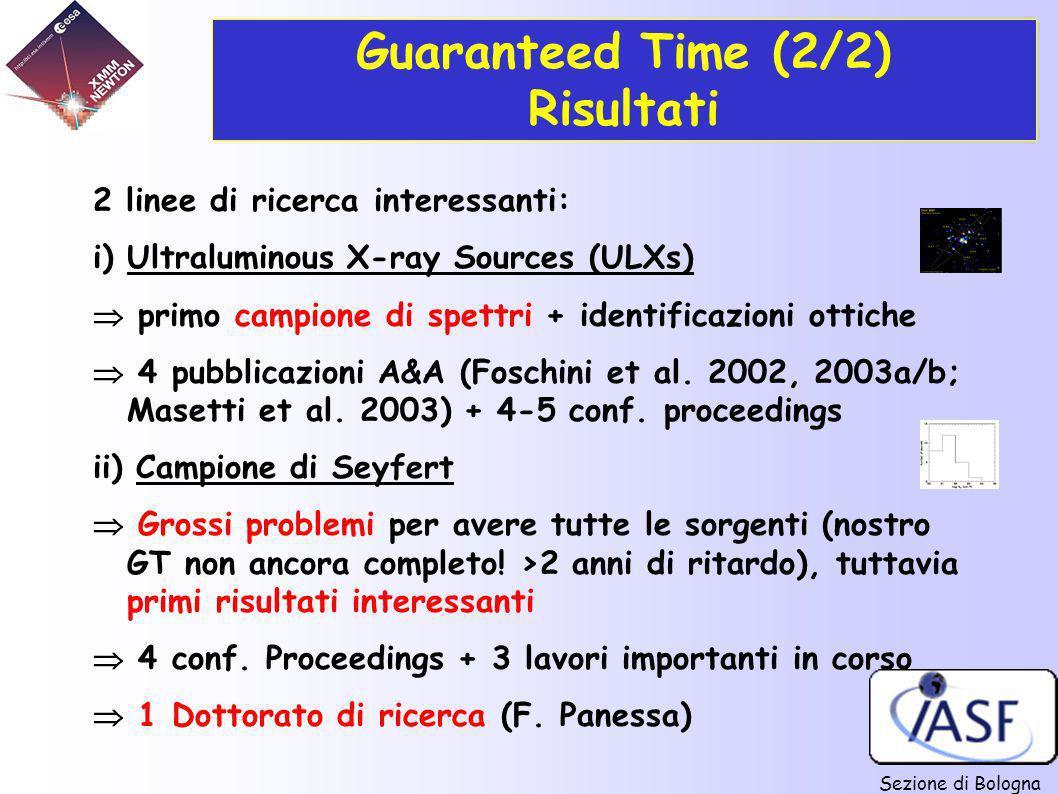 Sezione di Bologna Guaranteed Time (2/2) Risultati 2 linee di ricerca interessanti: i) Ultraluminous X-ray Sources (ULXs) primo campione di spettri +