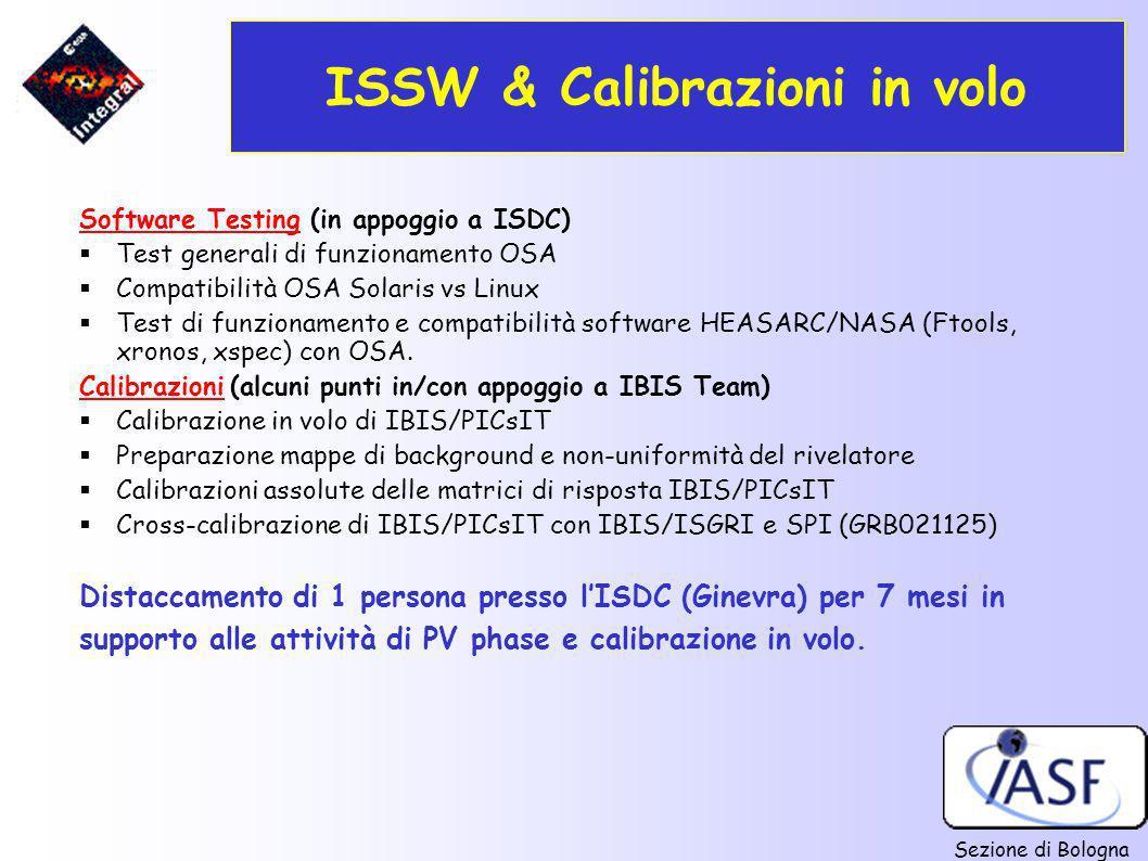 Sezione di Bologna ISSW & Calibrazioni in volo Software Testing (in appoggio a ISDC) Test generali di funzionamento OSA Compatibilità OSA Solaris vs L