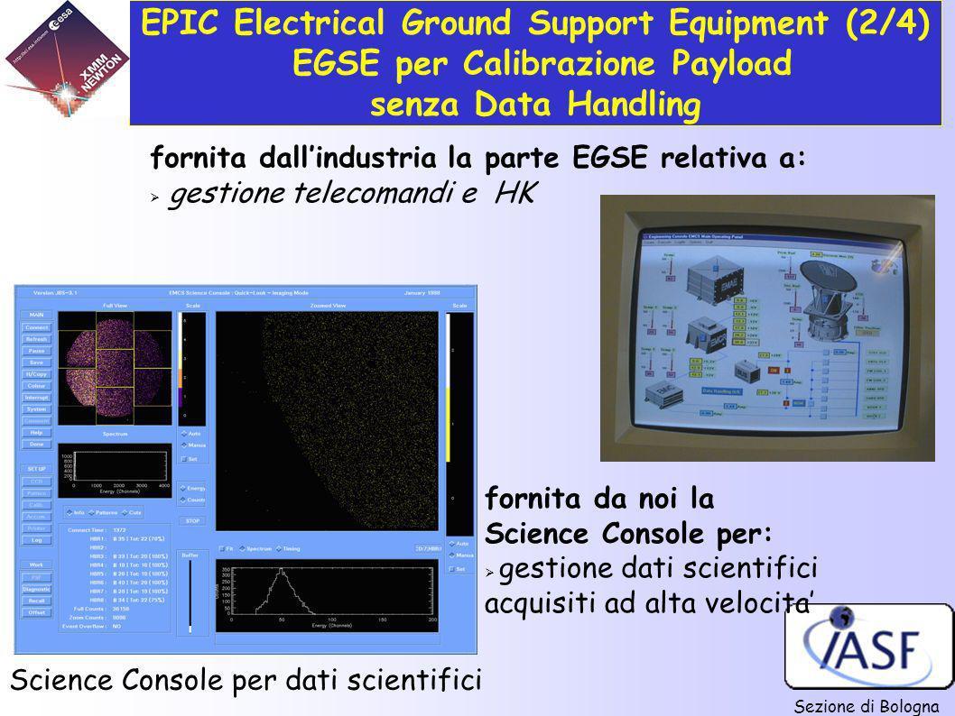 Sezione di Bologna II - Campagne di calibrazione a terra effettuate 10 campagne, ecc.. EPIC Electrical Ground Support Equipment (2/4) EGSE per Calibra