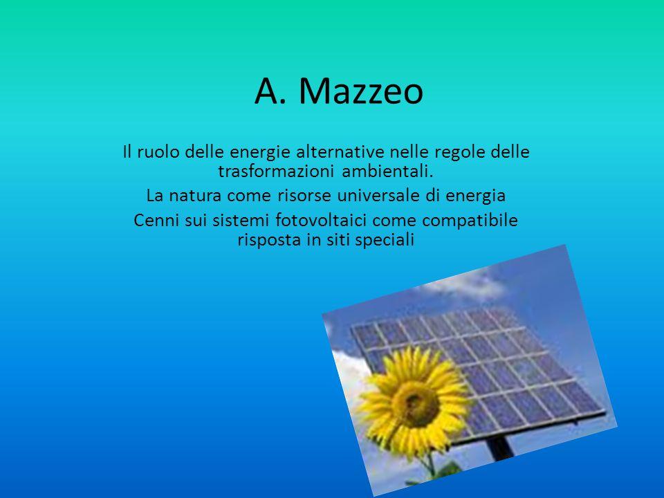 A. Mazzeo Il ruolo delle energie alternative nelle regole delle trasformazioni ambientali.