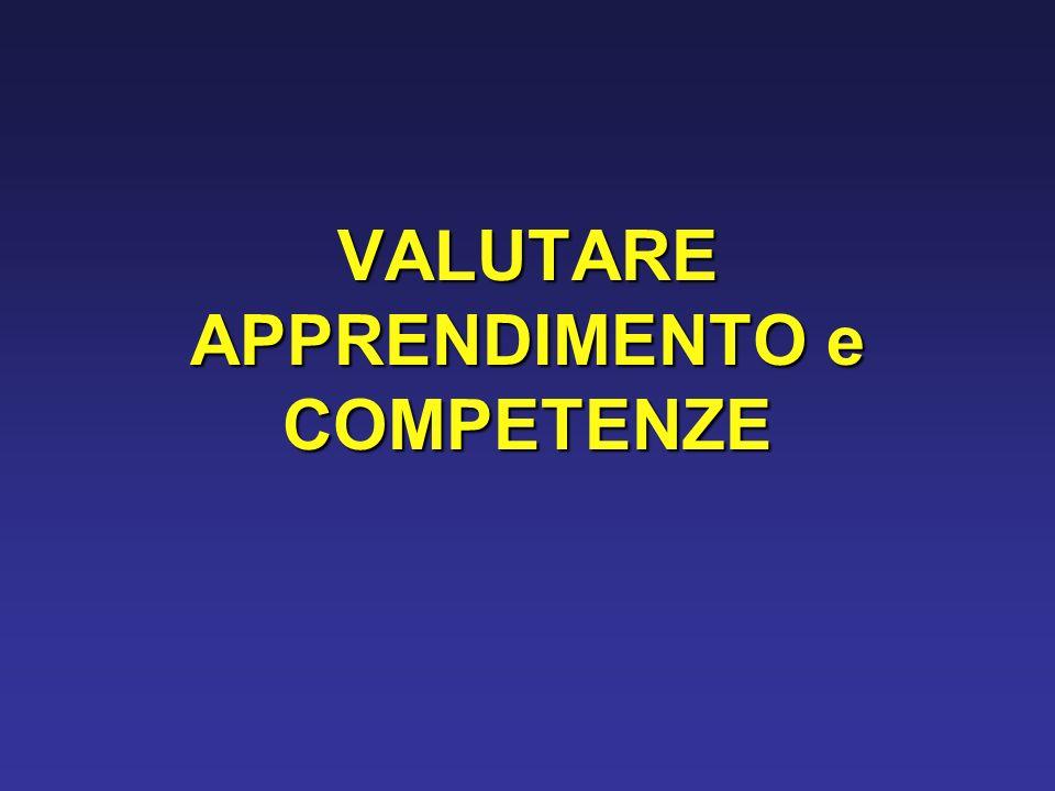 VALUTARE APPRENDIMENTO e COMPETENZE
