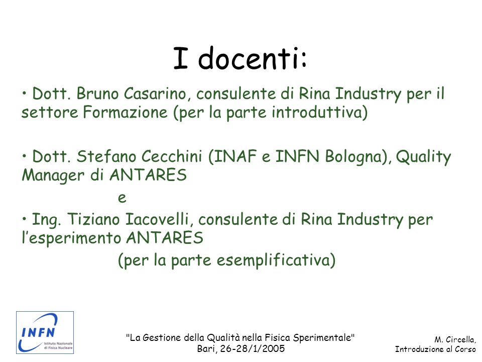 La Gestione della Qualità nella Fisica Sperimentale Bari, 26-28/1/2005 M.