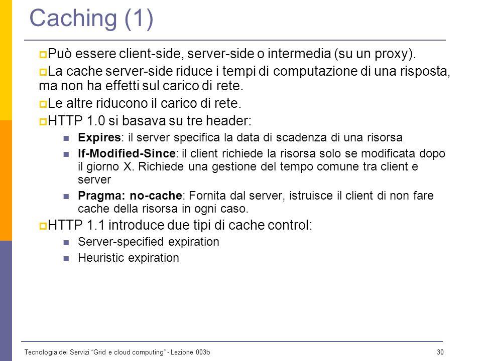 Tecnologia dei Servizi Grid e cloud computing - Lezione 003b 29 Autenticazione (3) Digest access authentication Introdotto da HTTP 1.1, descritto in R