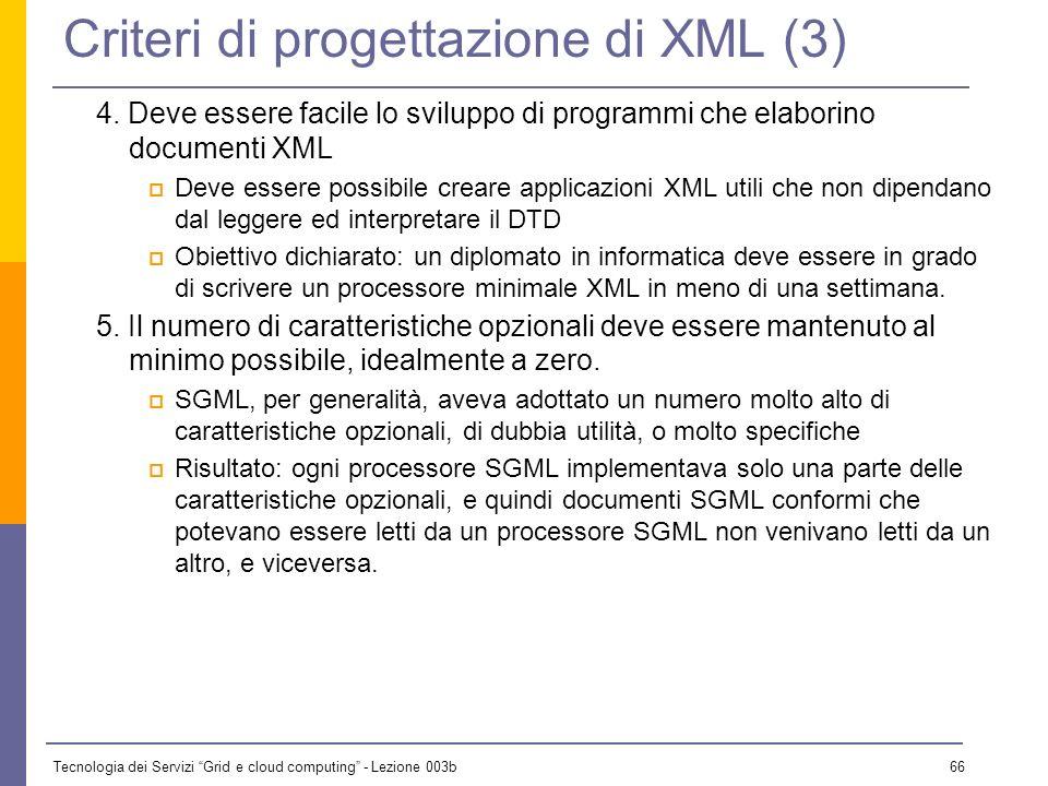 Tecnologia dei Servizi Grid e cloud computing - Lezione 003b 65 Criteri di progettazione di XML (2) 3. XML deve essere compatibile con SGML Tool SGML