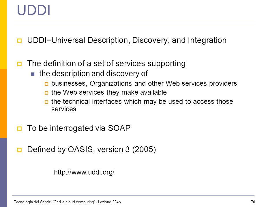 Tecnologia dei Servizi Grid e cloud computing - Lezione 004b 69 UDDI