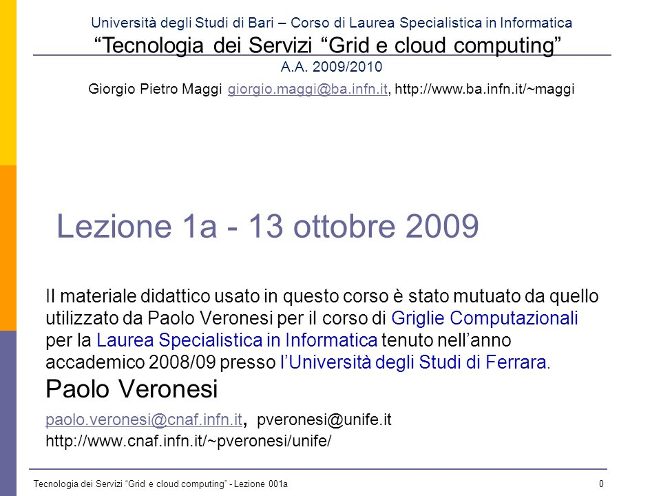 Tecnologia dei Servizi Grid e cloud computing - Lezione 001a 20 20 Slide courtesy of Kyriakos Baxevanidis, EC Broad scale test-beds Production quality facilities Sustainable grid/data-based e-Infrastructures (utility model) Towards sustainable e-Infrastructures