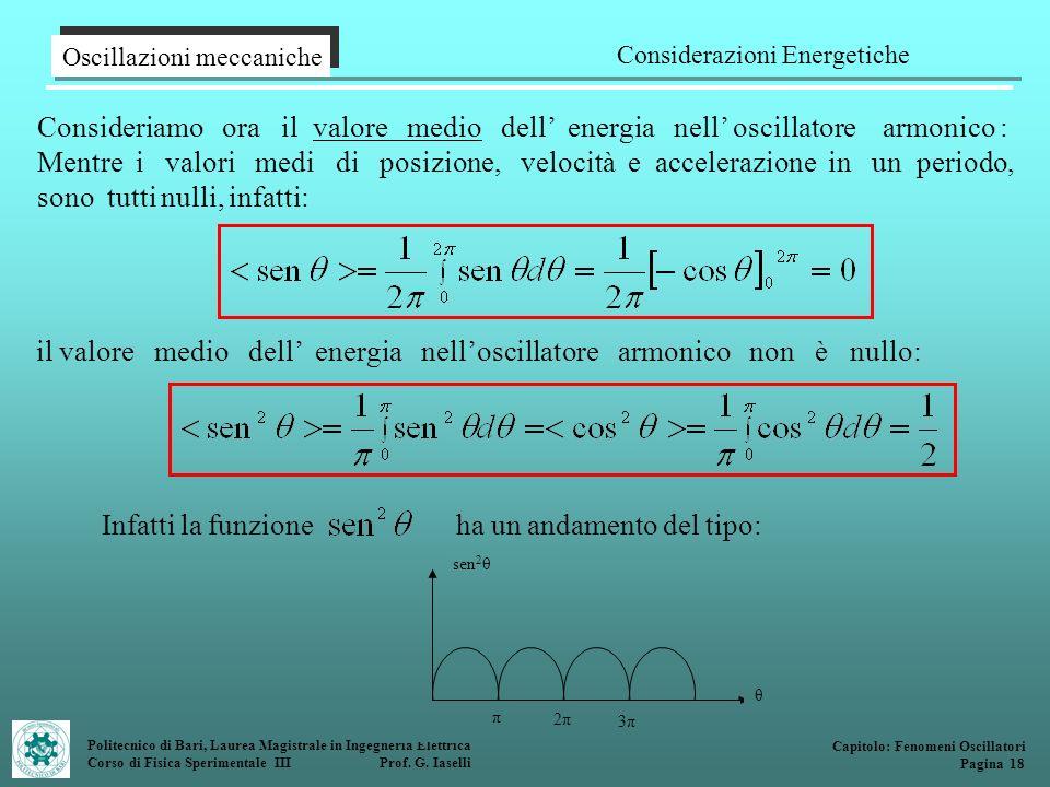 Politecnico di Bari, Laurea Magistrale in Ingegneria Elettrica Corso di Fisica Sperimentale III Prof. G. Iaselli Consideriamo ora il valore medio dell