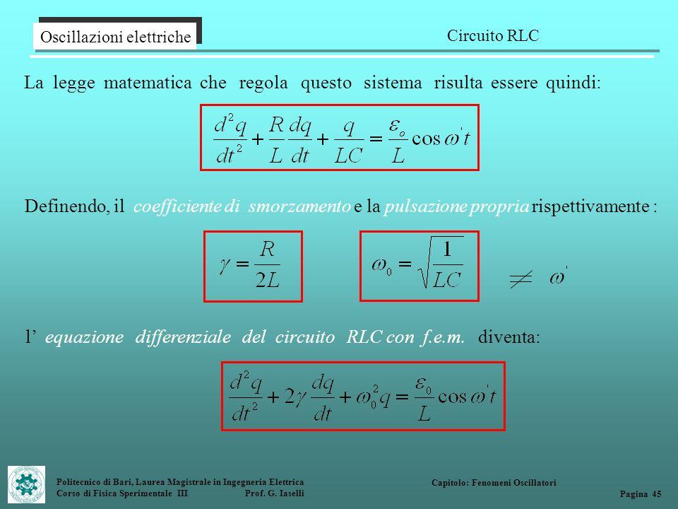 Politecnico di Bari, Laurea Magistrale in Ingegneria Elettrica Corso di Fisica Sperimentale III Prof. G. Iaselli La legge matematica che regola questo