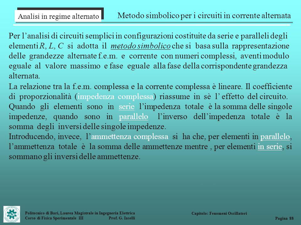 Politecnico di Bari, Laurea Magistrale in Ingegneria Elettrica Corso di Fisica Sperimentale III Prof. G. Iaselli Analisi in regime alternato Metodo si