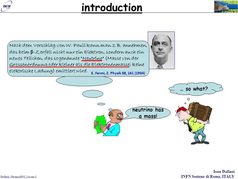 Dafinei_Otranto2012_Lesson-1 Ioan Dafinei INFN Sezione di Roma, ITALY OTRANTO 21-27 Settembre 2012 XXIV SEMINARIO NAZIONALE Di FISICA NUCLEARE E SUBNU