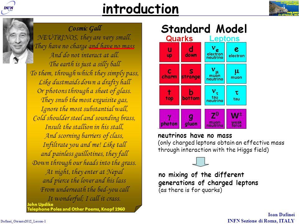 Dafinei_Otranto2012_Lesson-1 Ioan Dafinei INFN Sezione di Roma, ITALY OTRANTO 21-27 Settembre 2012 XXIV SEMINARIO NAZIONALE Di FISICA NUCLEARE E SUBNUCLEARE neutrinoless DBD 16 Effective neutrino mass Nuclear Matrix Element Phase space factor ( Q 5 ) Experiments measure the process half-time ( ) -Majorana neutrino -Neutrino mass measurement -Lepton number violation If evidenced: expected: betting on 0νDBD