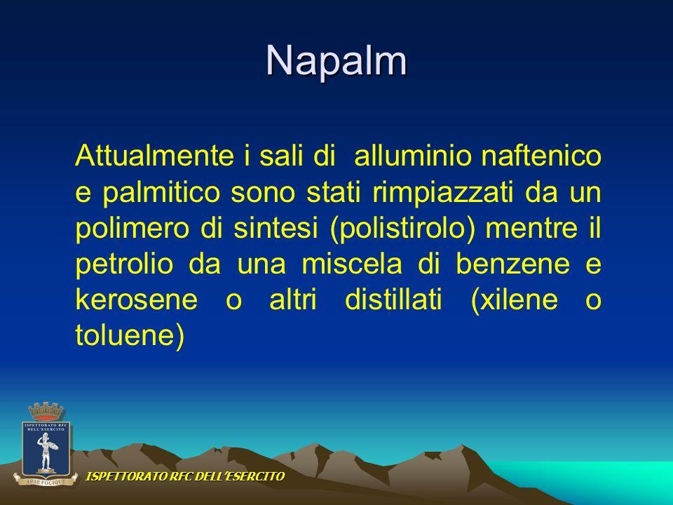 Napalm Attualmente i sali di alluminio naftenico e palmitico sono stati rimpiazzati da un polimero di sintesi (polistirolo) mentre il petrolio da una