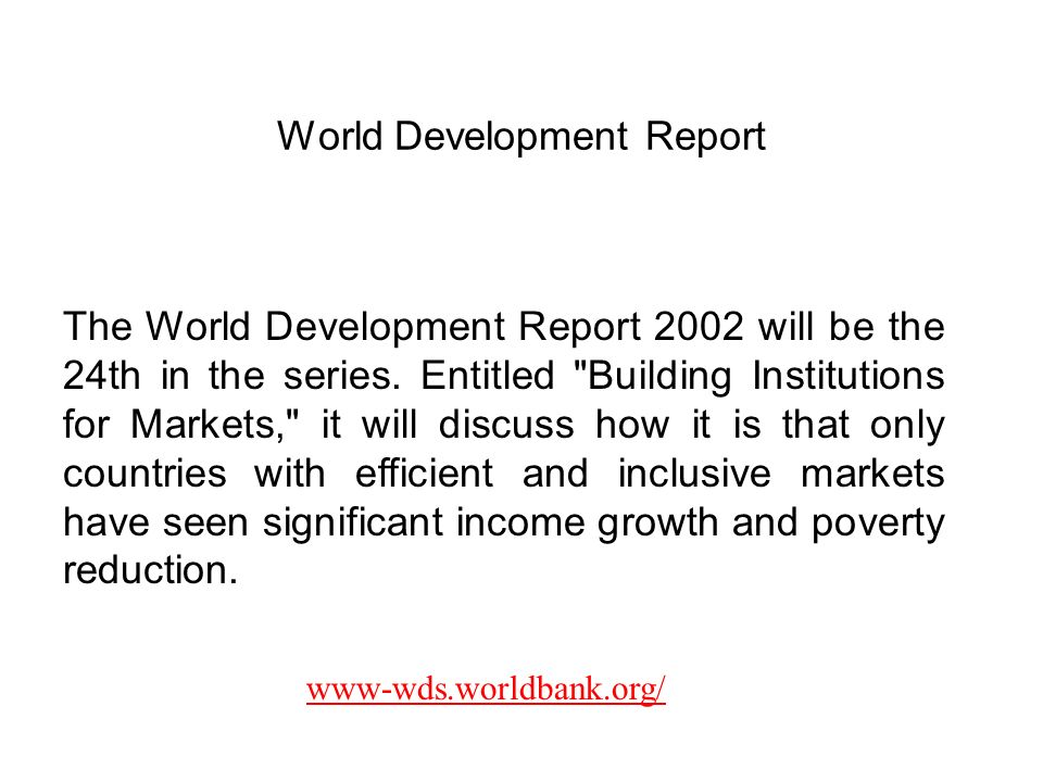 World Development Report The World Development Report 2002 will be the 24th in the series. Entitled