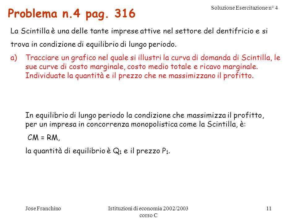 Soluzione Esercitazione n° 4 Jose FranchinoIstituzioni di economia 2002/2003 corso C 11 Problema n.4 pag.