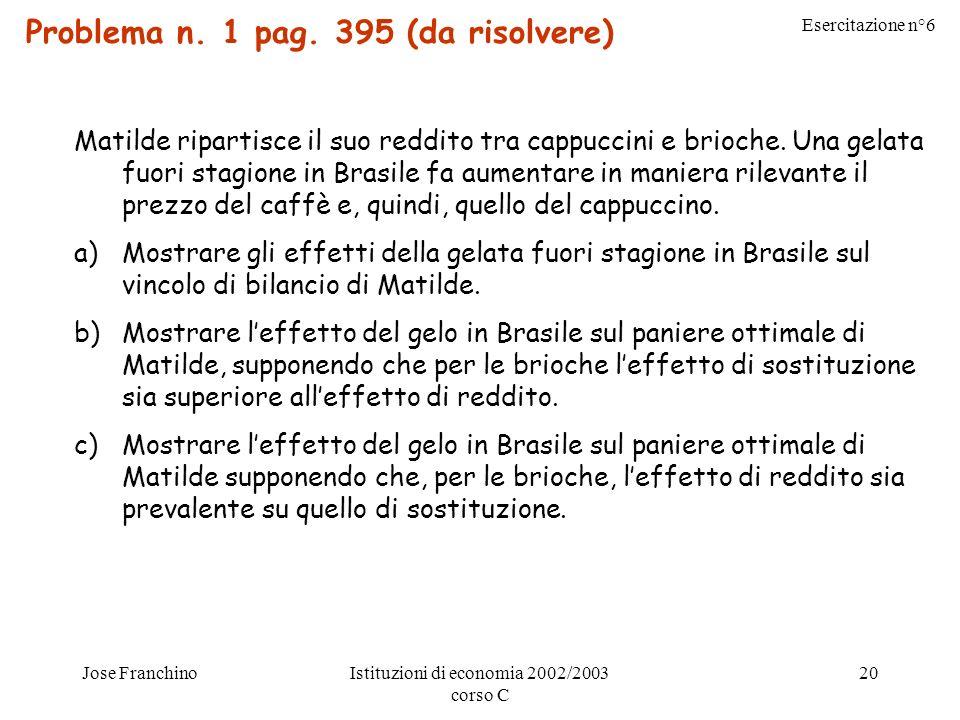 Esercitazione n°6 Jose FranchinoIstituzioni di economia 2002/2003 corso C 20 Problema n.