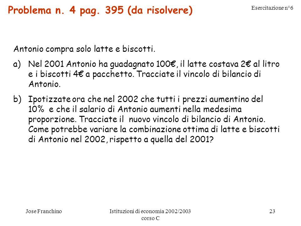 Esercitazione n°6 Jose FranchinoIstituzioni di economia 2002/2003 corso C 23 Problema n.