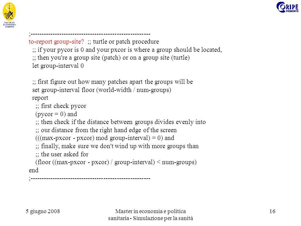 5 giugno 2008Master in economia e politica sanitaria - Simulazione per la sanità 16 ;------------------------------------------------------ to-report group-site.