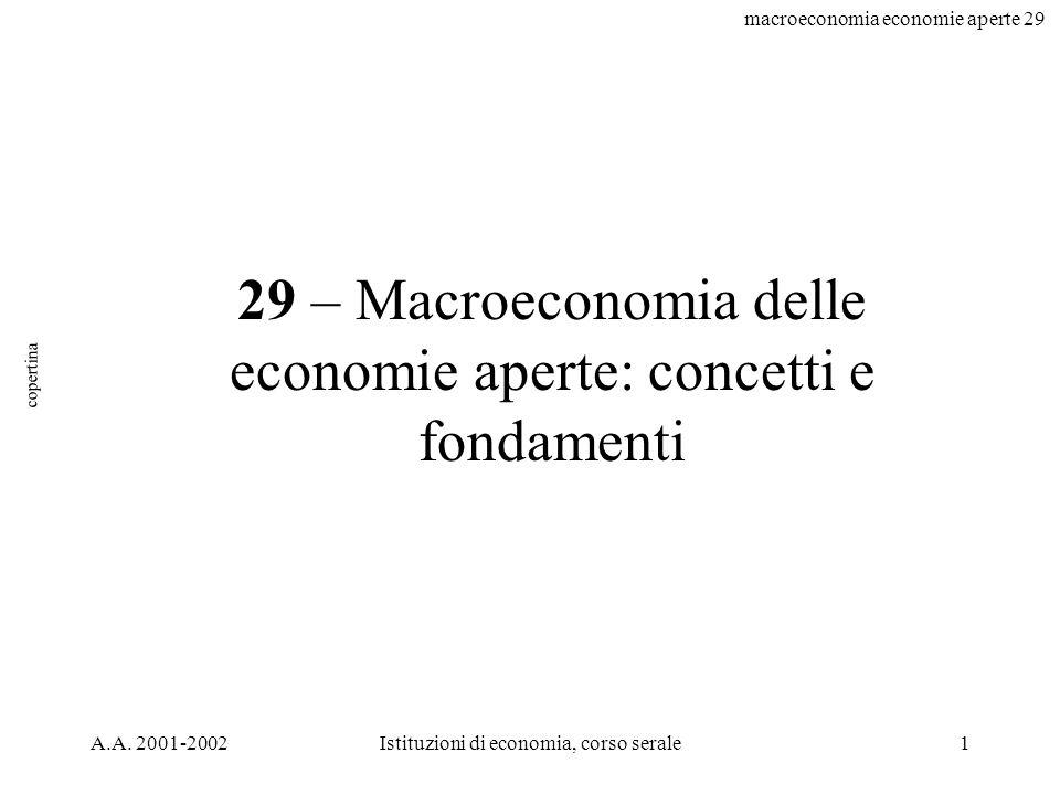 macroeconomia economie aperte 29 A.A.2001-2002Istituzioni di economia, corso serale22 disc.