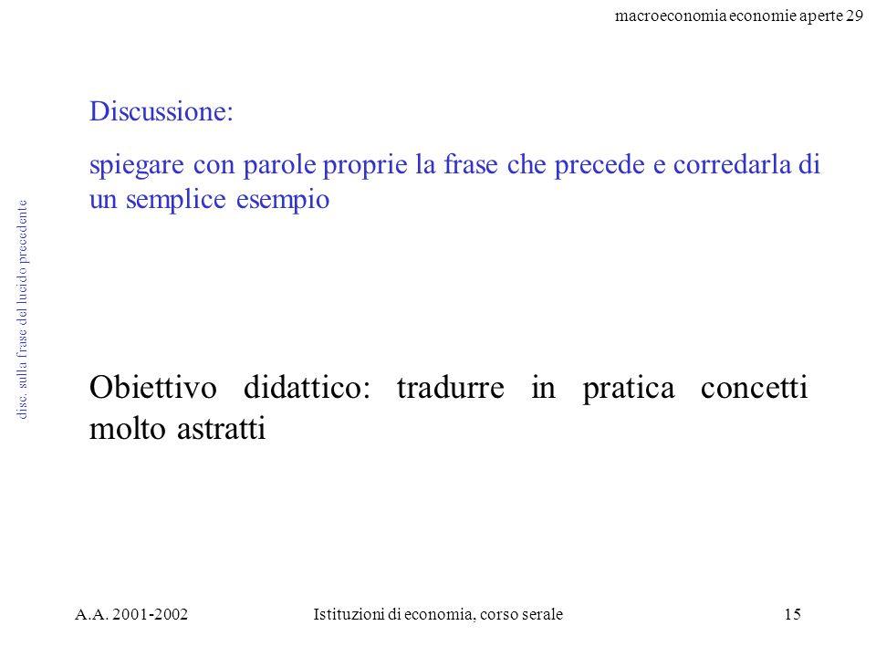 macroeconomia economie aperte 29 A.A. 2001-2002Istituzioni di economia, corso serale15 disc.