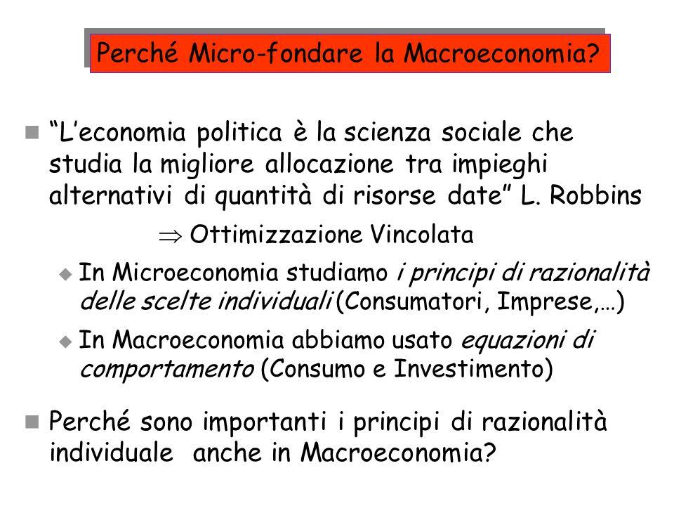 Leconomia politica è la scienza sociale che studia la migliore allocazione tra impieghi alternativi di quantità di risorse date L. Robbins Ottimizzazi