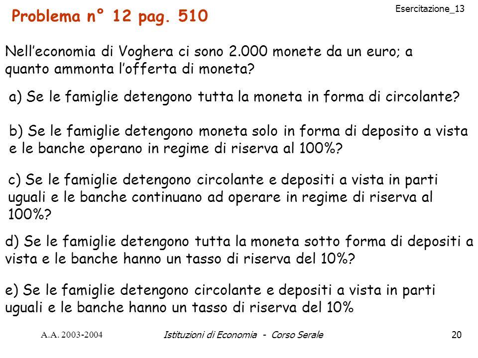 Esercitazione_13 A.A. 2003-2004Istituzioni di Economia - Corso Serale20 Problema n° 12 pag.