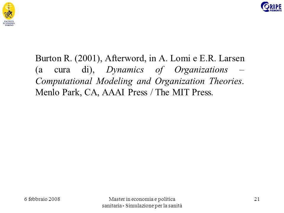6 febbraio 2008Master in economia e politica sanitaria - Simulazione per la sanità 21 Burton R.