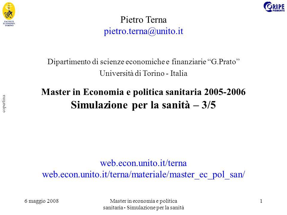 6 maggio 2008Master in economia e politica sanitaria - Simulazione per la sanità 1 copertina Pietro Terna pietro.terna@unito.it Dipartimento di scienz