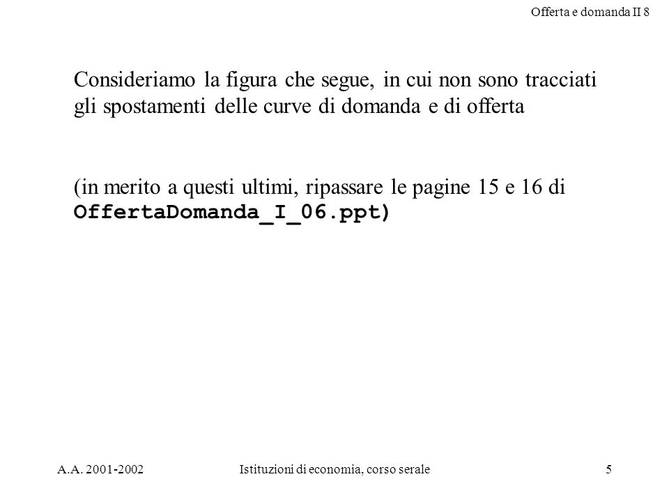 Offerta e domanda II 8 6 Harcourt Brace & Company Price buyers pay Size of tax Price without tax Quantity with tax 0 Price Price sellers receive Quantity without tax Demand Supply Equilibrio senza e con imposta NB