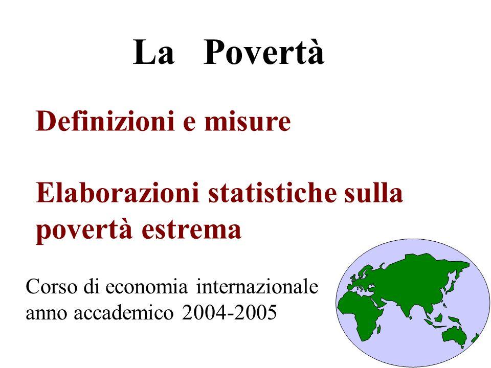 Povertà assoluta: distanza dei redditi o dei consumi da un valore prefissato, ritenuto il minimo indispensabile per la sopravvivenza fisica.