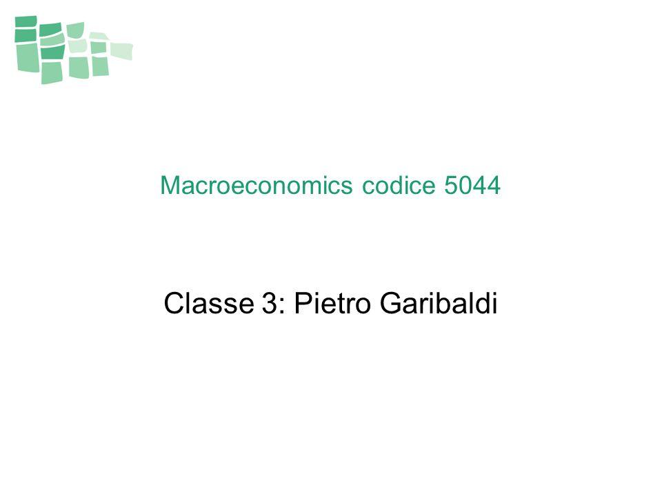 Macroeconomics codice 5044 Classe 3: Pietro Garibaldi