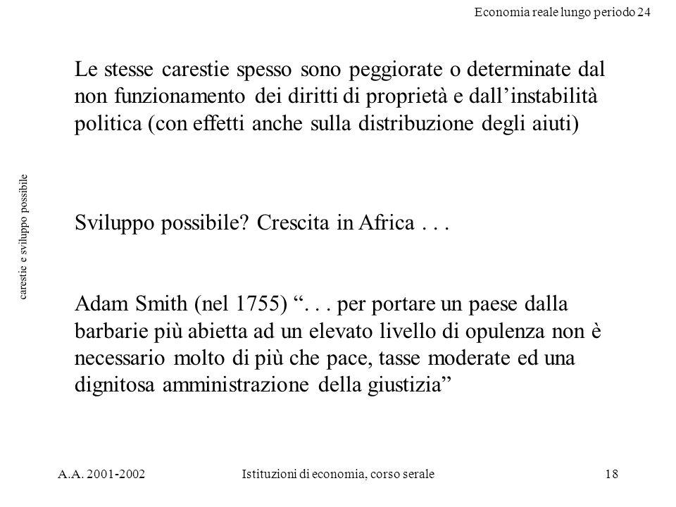 Economia reale lungo periodo 24 A.A. 2001-2002Istituzioni di economia, corso serale18 carestie e sviluppo possibile Le stesse carestie spesso sono peg