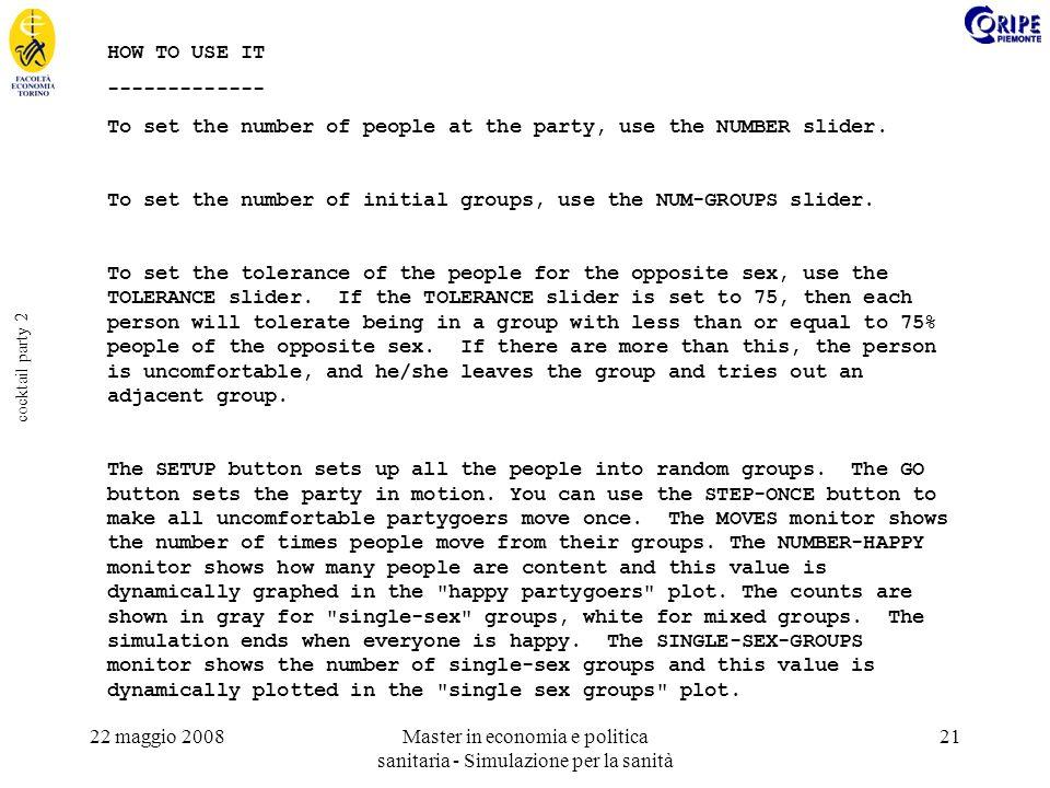 22 maggio 2008Master in economia e politica sanitaria - Simulazione per la sanità 21 cocktail party 2 HOW TO USE IT ------------- To set the number of