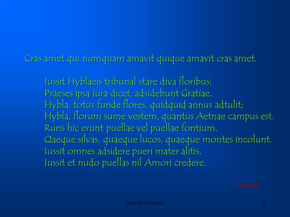 Nunzio Castaldi8 Cras amet qui numquam amavit quique amavit cras amet. Iussit Hyblaeis tribunal stare diva floribus; Iussit Hyblaeis tribunal stare di