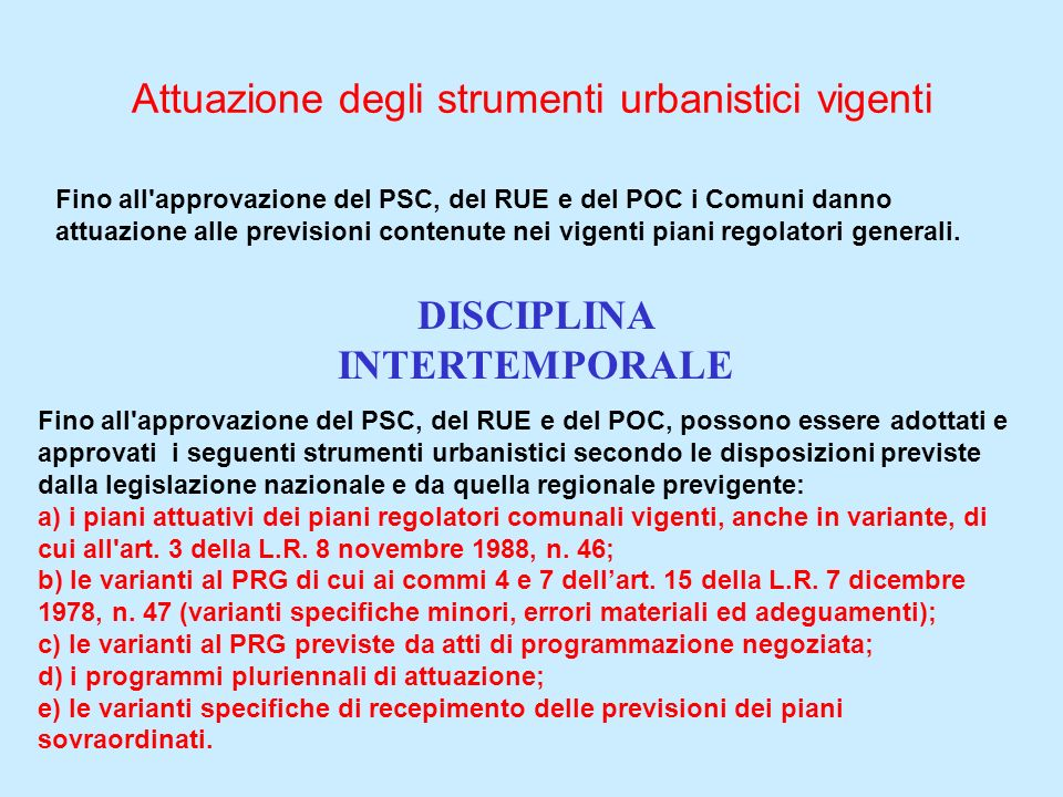 Attuazione degli strumenti urbanistici vigenti Fino all'approvazione del PSC, del RUE e del POC i Comuni danno attuazione alle previsioni contenute ne