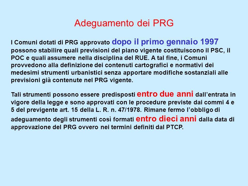 Adeguamento dei PRG I Comuni dotati di PRG approvato dopo il primo gennaio 1997 possono stabilire quali previsioni del piano vigente costituiscono il