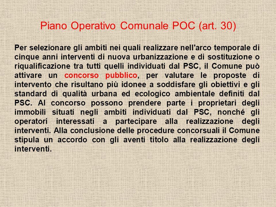 Piano Operativo Comunale POC (art. 30) Per selezionare gli ambiti nei quali realizzare nell'arco temporale di cinque anni interventi di nuova urbanizz