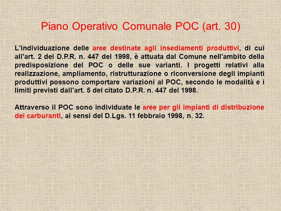 Piano Operativo Comunale POC (art. 30) L'individuazione delle aree destinate agli insediamenti produttivi, di cui all'art. 2 del D.P.R. n. 447 del 199